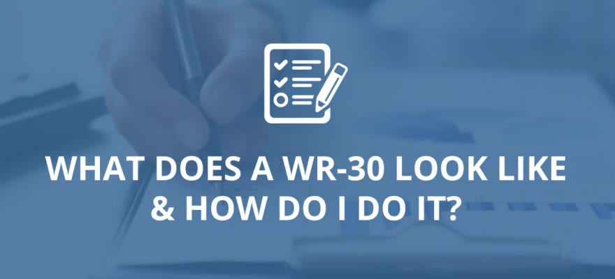 What Does a WR-30 Look Like & How Do I Do It?