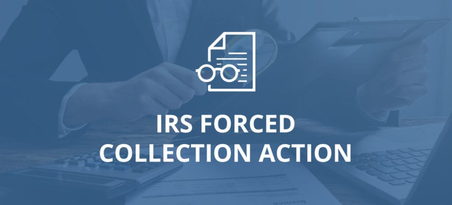 What is an IRS Enforced Collection Action?